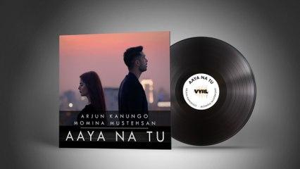 Arjun Kanungo - Aaya Na Tu