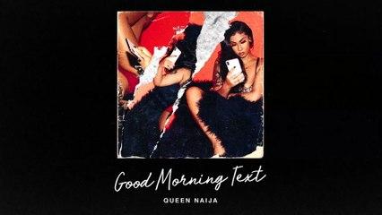 Queen Naija - Good Morning Text