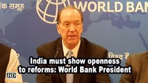 India must show openness to reforms: World  Bank President