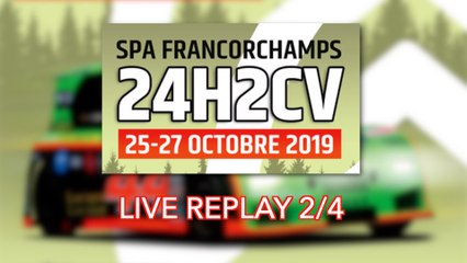 [REPLAY] 24H2CV Spa-Francorchamps 2019 2/4