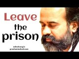 Acharya Prashant on Nisargadatta Maharaj - Leave the prison, but don't get attached to freedom either