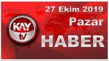 27 Ekim 2019 Kay Tv Haber