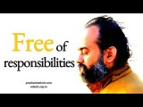 Acharya Prashant - With all the responsibilities of the world, remain free of responsibilities
