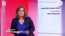 Invité : Pierre Moscovici - Bonjour chez vous ! (28/10/2019)