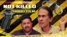 Short Film - NOT KILLED | Sukhpal Sidhu | New Hindi Short Movie (With English Subtitles)
