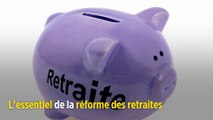 L'essentiel de la réforme des retraites