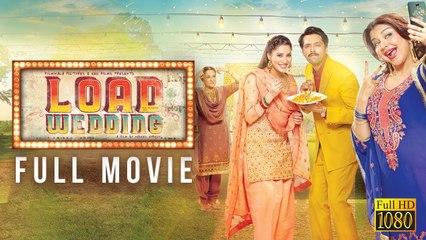 Load wedding (2018)   Fahad Mustafa   Mehwish Hayat   Pakistani Feature Film   Full HD