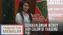 Gerakan umum Wendy jadi calon di Tanjung Piai