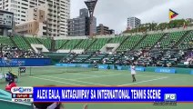 Alex Eala, matagumpay sa international tennis scene
