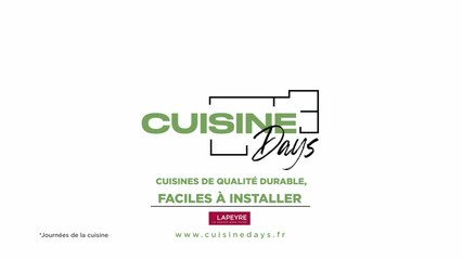 Cuisine Days : des cuisines de qualité et faciles à installer avec Lapeyre