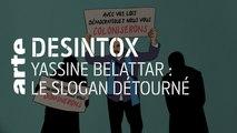 Yassine Belattar et le slogan détourné | 29/10/2019 | Désintox | ARTE