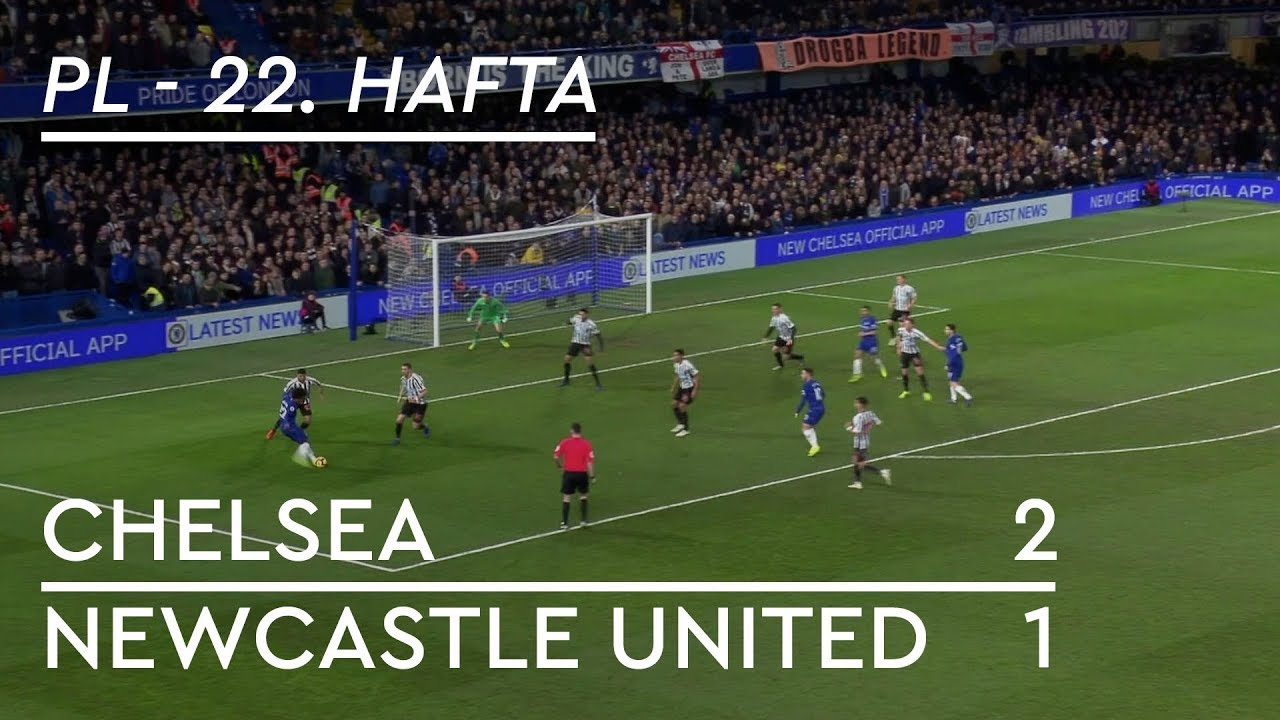 Chelsea - Newcastle United (2-1) - Maç Özeti - Premier League 2018/19