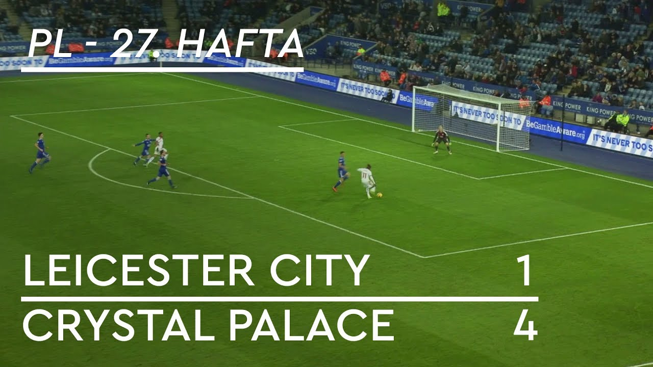 Leicester City - Crystal Palace  (1-4) -  Maç Özeti - Premier League 2018/19