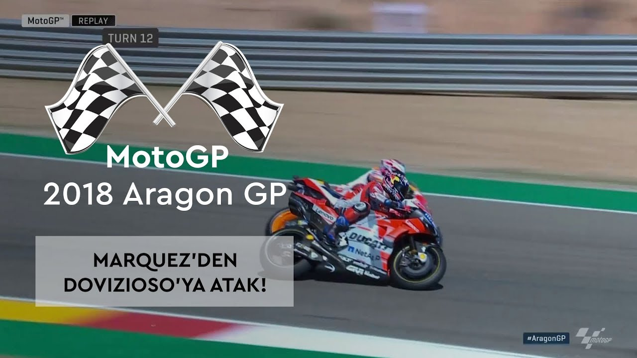 Marquez'den Dovizioso'ya Atak! (2018 MotoGP - Aragon Grand Prix)