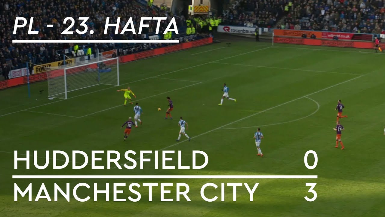 Huddersfield - Manchester City (0-3) - Maç Özeti - Premier League 2018/19