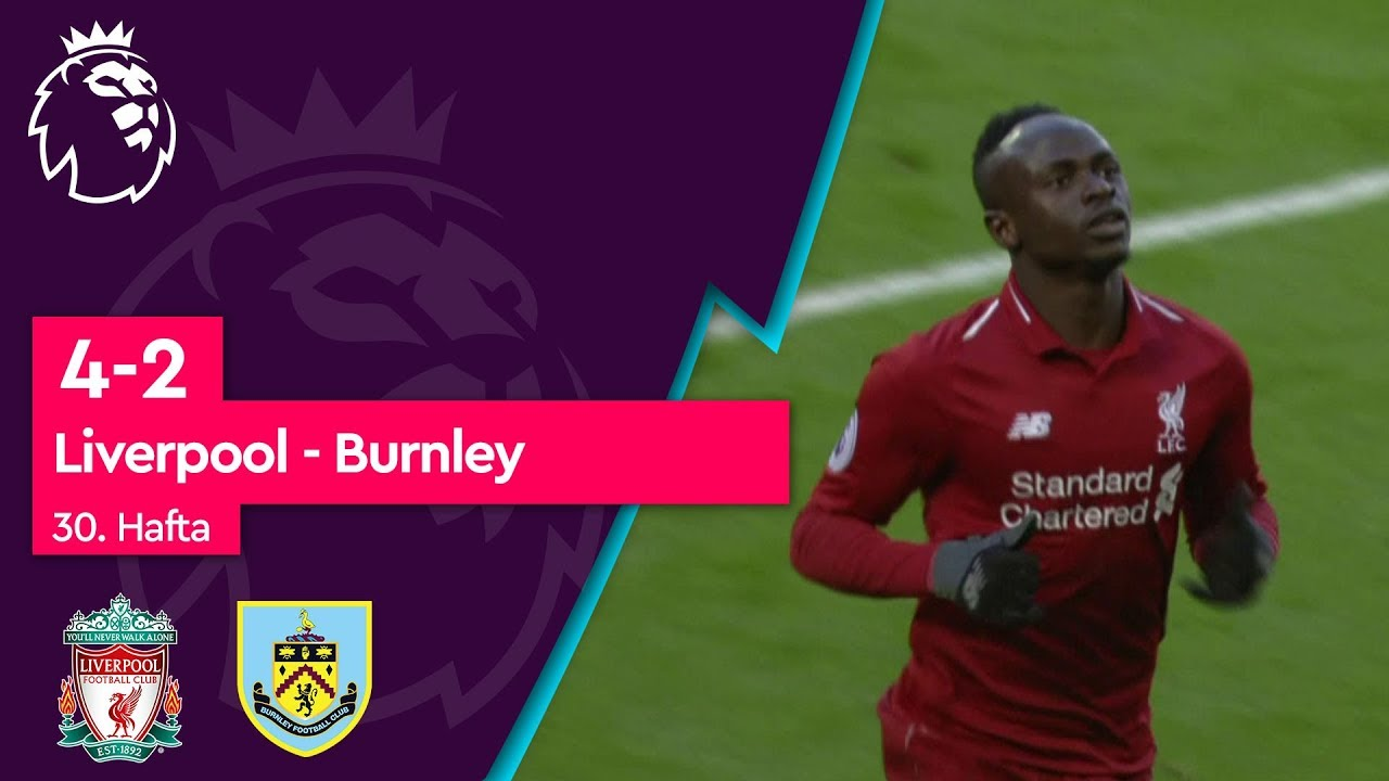 Liverpool - Burnley (4-2) - Maç Özeti - Premier League 2018/19