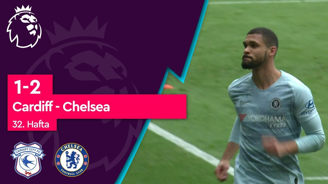 Cardiff - Chelsea (1-2) - Maç Özeti - Premier League 2018/19