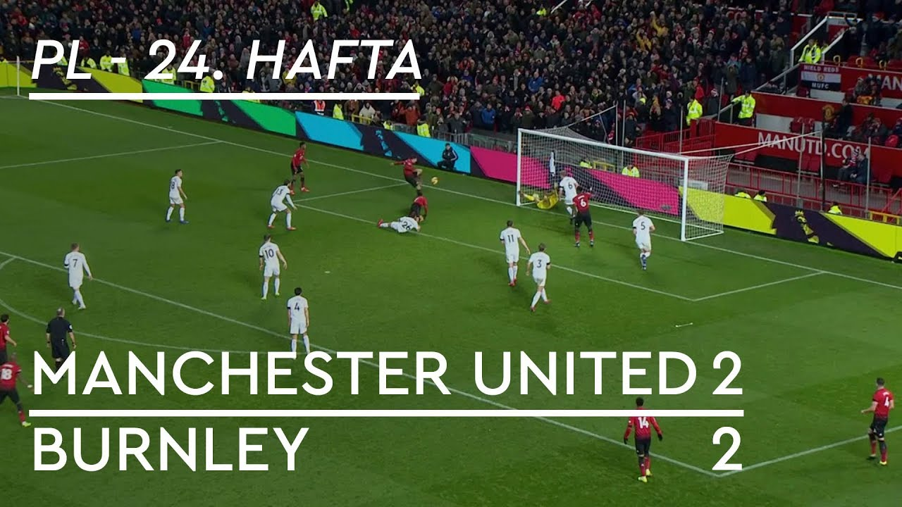 Manchester United - Burnley (2-2) - Maç Özeti - Premier League 2018/19