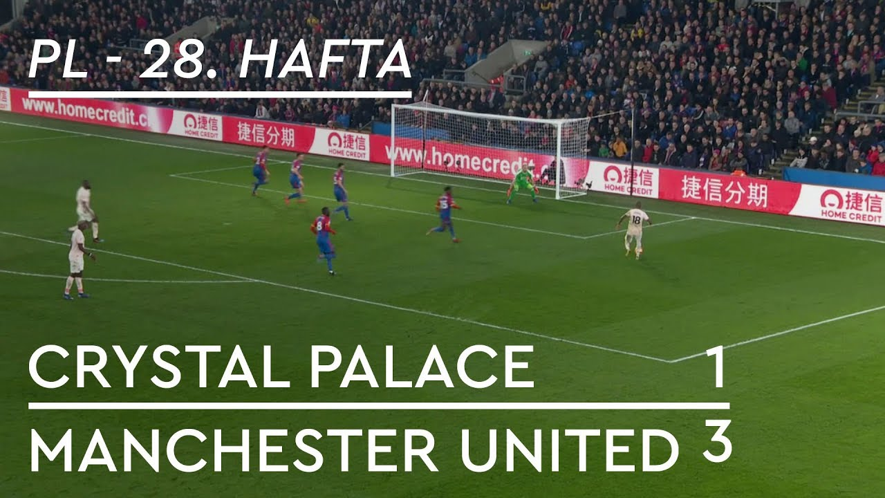 Crystal Palace - Manchester United (1-3) - Maç Özeti - Premier League 2018/19