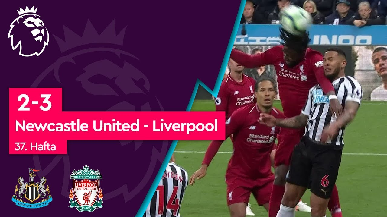 Newcastle United - Liverpool (2-3) - Maç Özeti - Premier League 2018/19