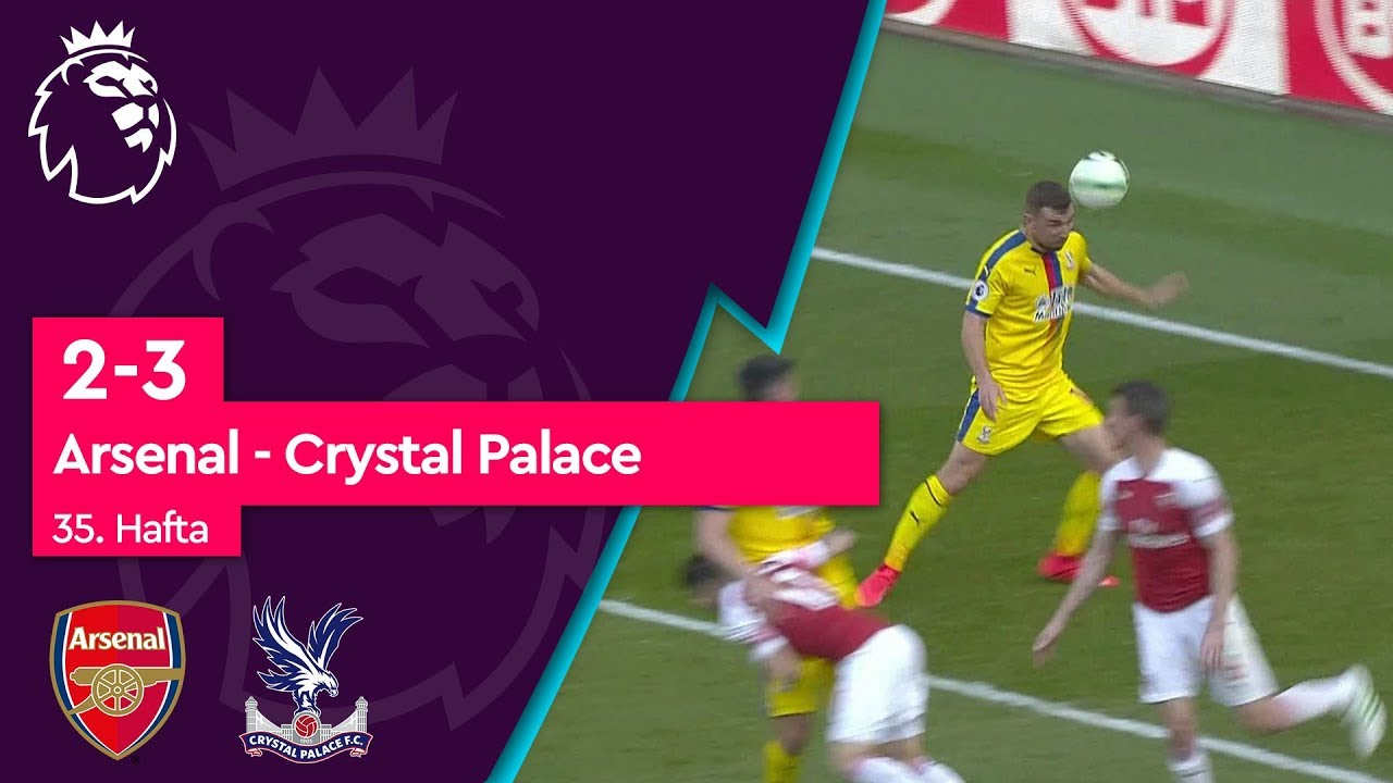 Arsenal - Crystal Palace (2-3) - Maç Özeti - Premier League 2018/19