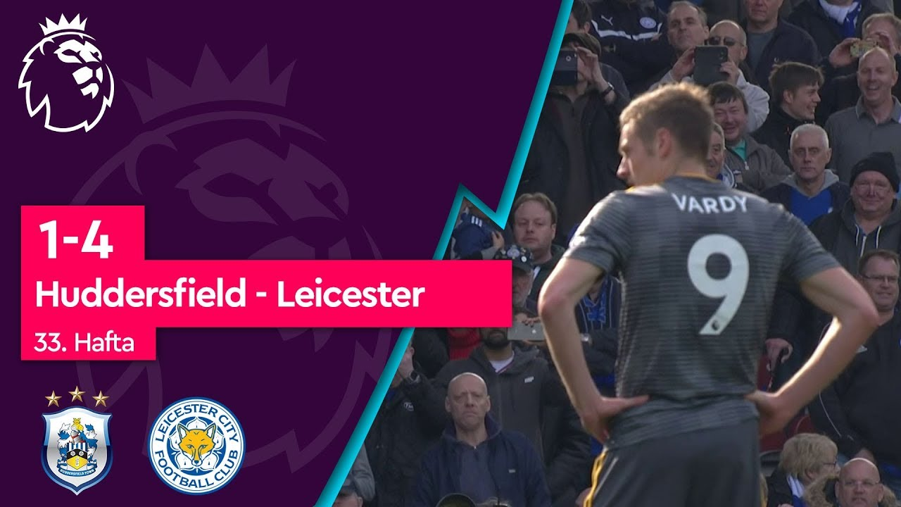 Huddersfield - Leicester (1-4) - Maç Özeti - Premier League 2018/19