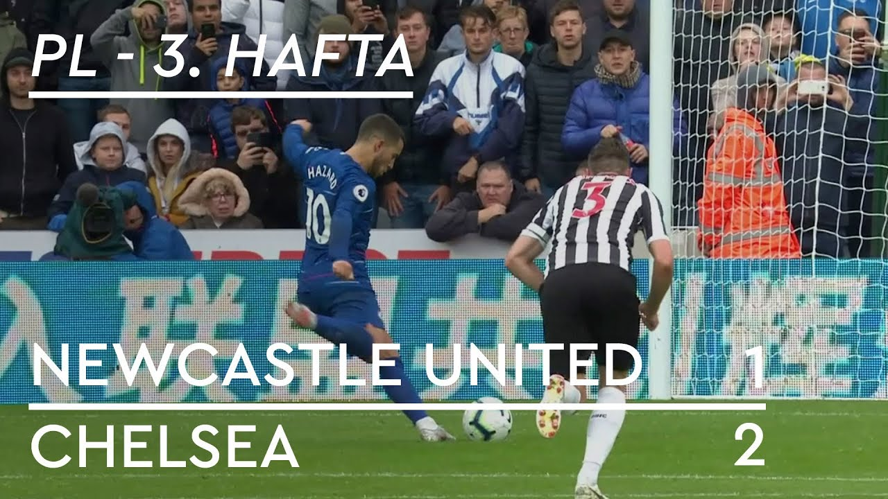 Newcastle United - Chelsea (1-2) - Maç Özeti - Premier League 2018/19