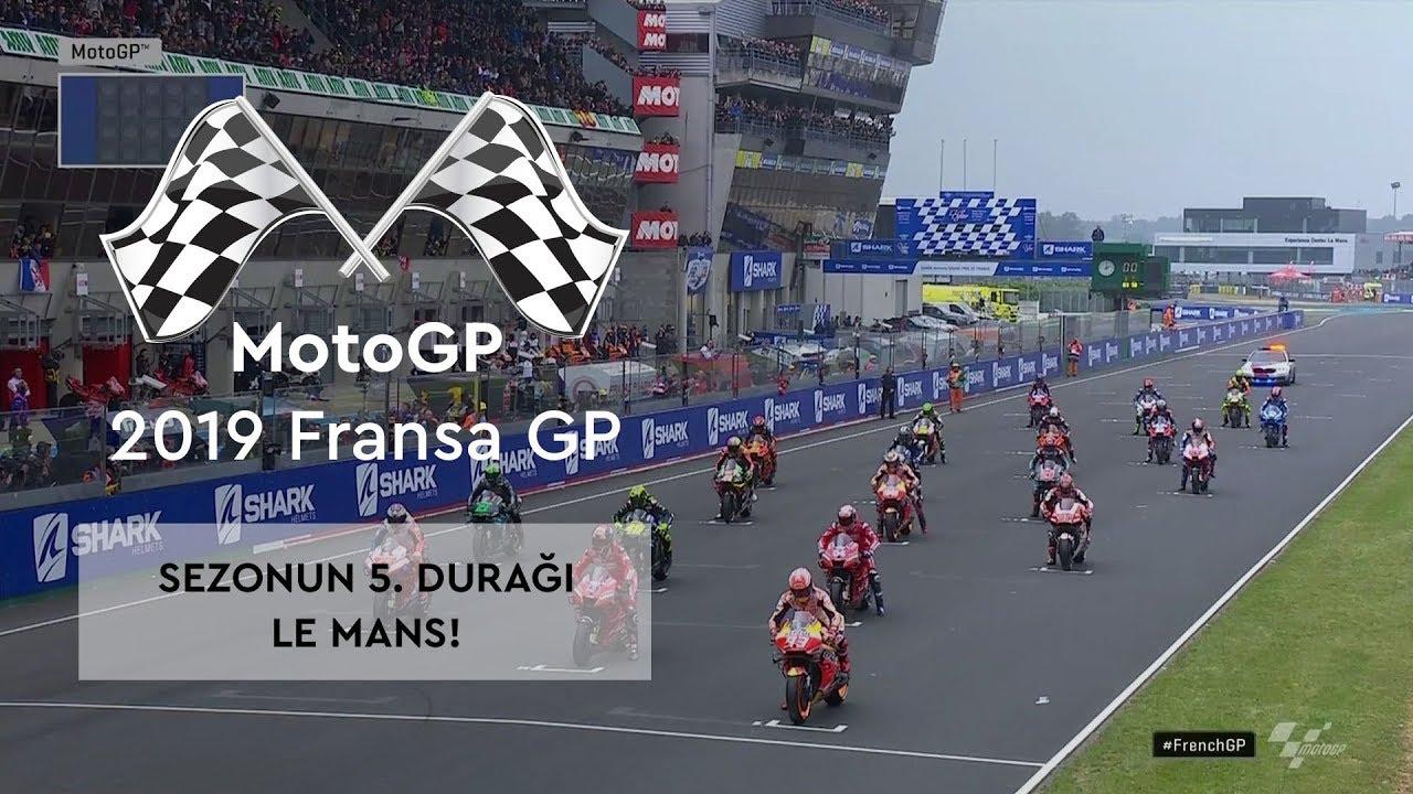 Sezonun 5. Durağı Le Mans! (MotoGP 2019 - Fransa Grand Prix)