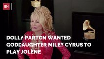 Dolly Parton Wanted Miley Cyrus In 'Heartstrings'