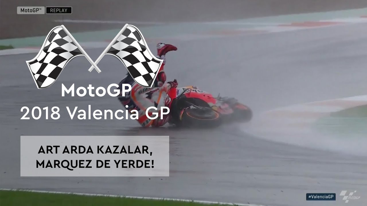 Art Arda Kazalar ve Marquez Yerde! (MotoGP 2018 - Valencia Grand Prix)