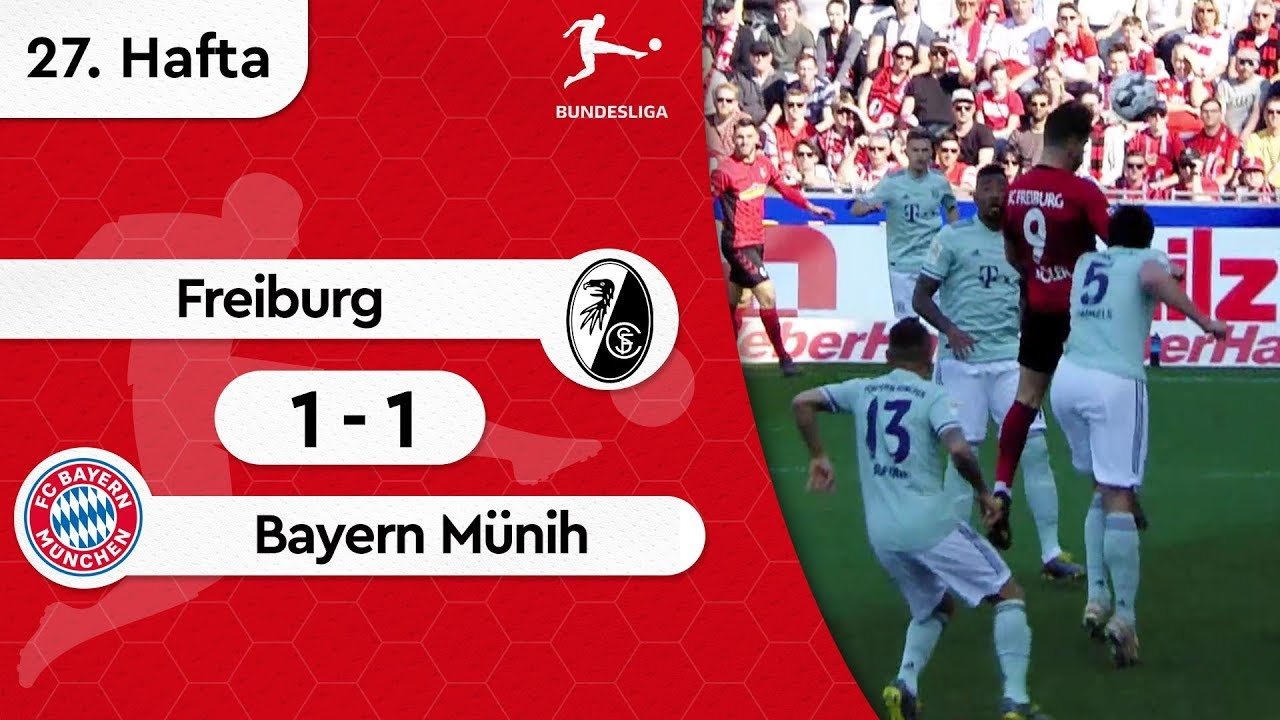Freiburg - Bayern Münih (1-1) - Maç Özeti - Bundesliga 2018/19