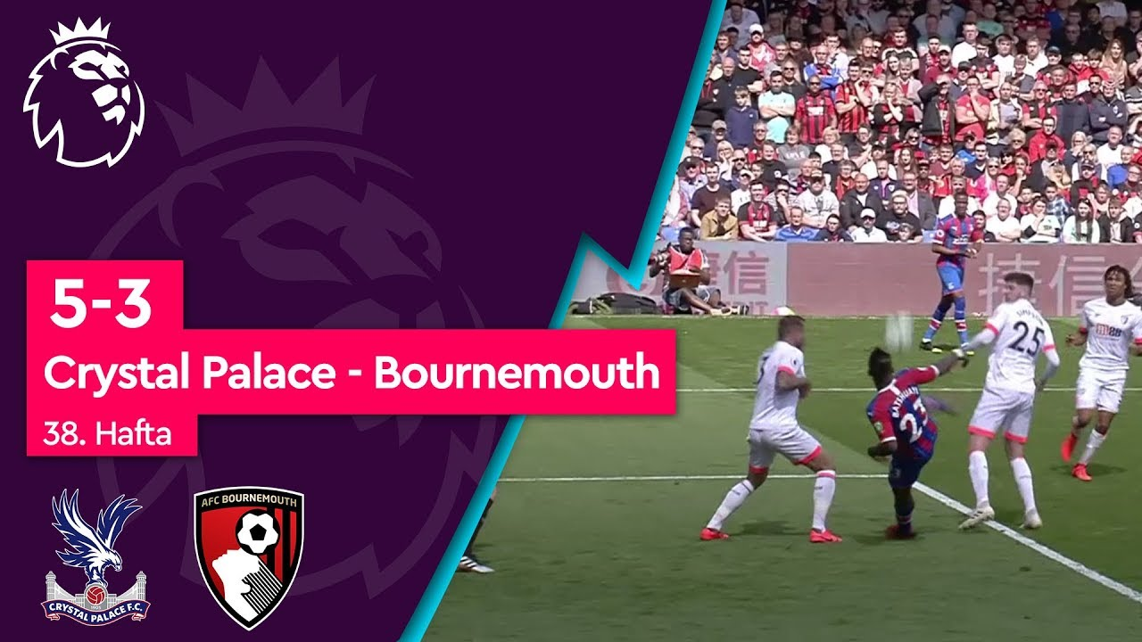 Crystal Palace - Bournemouth (5-3) - Maç Özeti - Premier League 2018/19