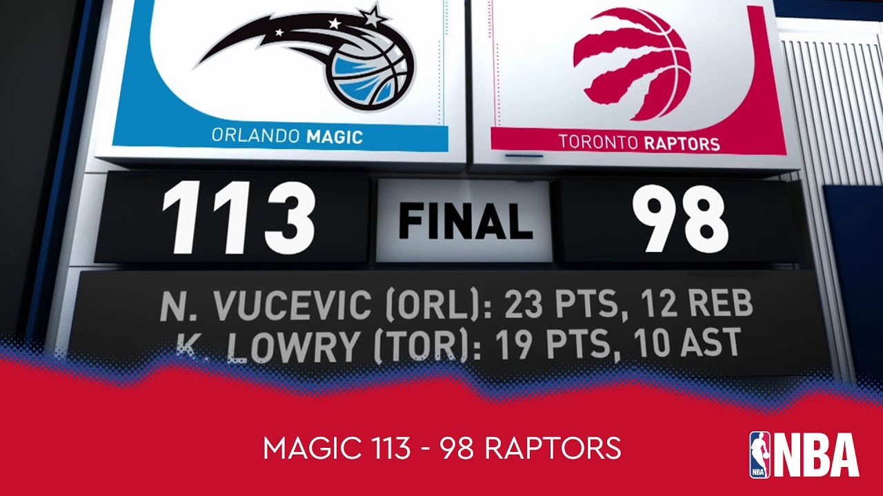 Orlando Magic 113 - 98 Toronto Raptors