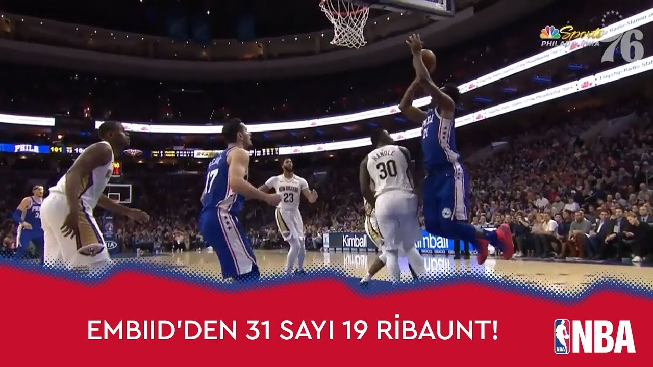 Embiid'den Pelicans'a 31 Sayı, 19 Ribaunt!