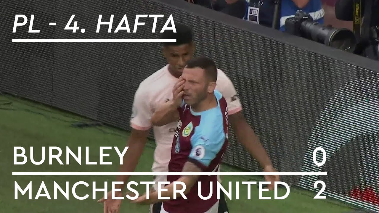 Burnley - Manchester United (0-2) - Maç Özeti - Premier League 2018/19