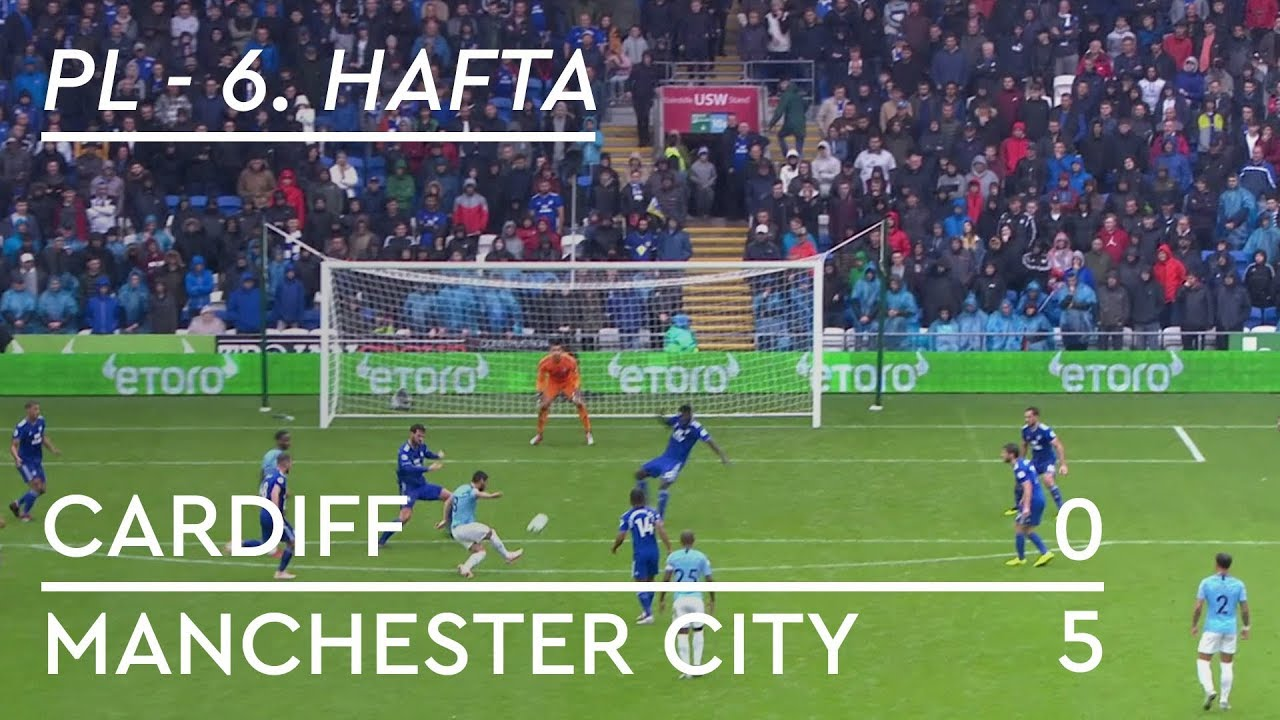 Cardiff - Manchester City (0-5) - Maç Özeti - Premier League 2018/19