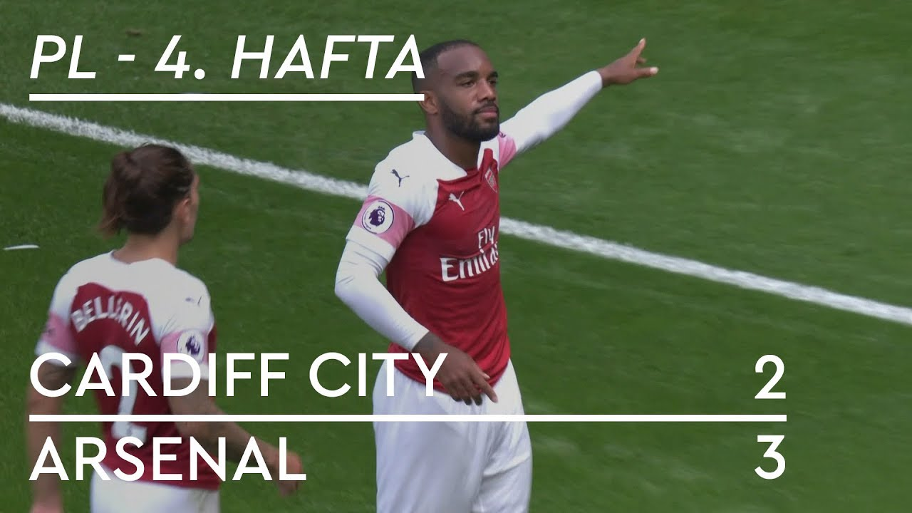 Cardiff City - Arsenal (2-3) - Maç Özeti - Premier League 2018/19