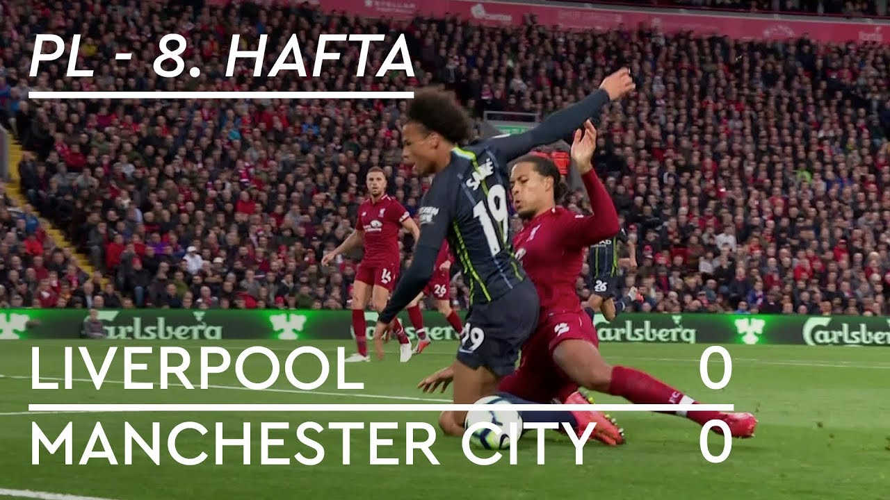 Liverpool - Manchester City (0-0) - Maç Özeti - Premier League 2018/19