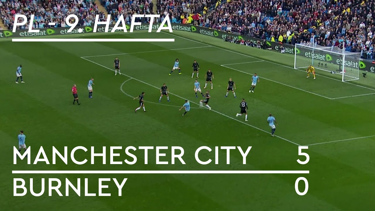 Manchester City - Burnley (5-0) - Maç Özeti - Premier League 2018/19