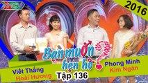 BẠN MUỐN HẸN HÒ #136 UNCUT - Viết Thắng - Hoài Hương - Phong Minh - Kim Ngân - 250116