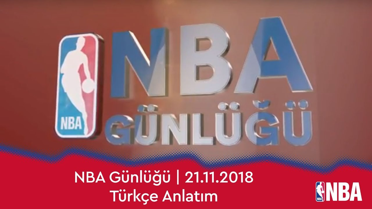 NBA Günlüğü | 21.11.2018 | Türkçe Anlatım