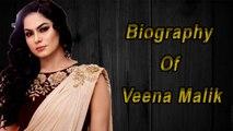 Pakistani Actress - Ex-Big Boss Contestant - Veena Malik - Biography