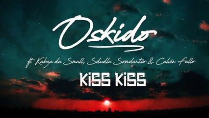 OSKIDO - Kiss Kiss