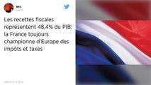 La France reste le pays à la fiscalité la plus élevée dans l'Union européenne en 2018