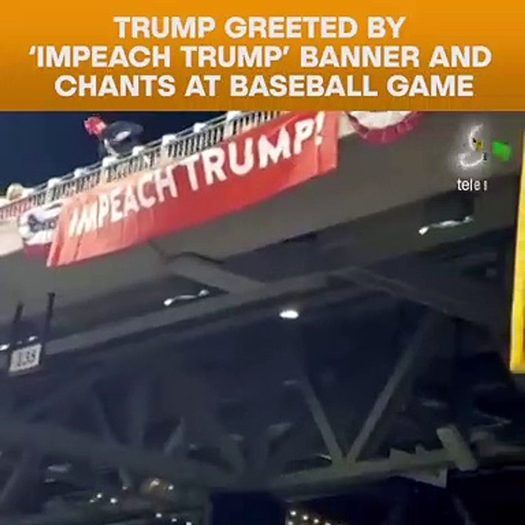 Trump Greeted By 'Impeach Trump' Banner And Chants At Baseball Game