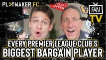 Fan TV | Who is each Premier League club's BARGAIN player?