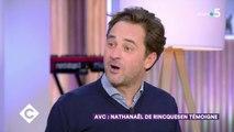 AVC: Nathanael de Rincquesen témoigne - C à Vous - 30/10/2019