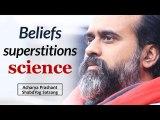 Beliefs, Superstitions, Science || Acharya Prashant (2019)