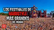 LOS FESTIVALES DE HARDSTYLE MÁS GRANDES DEL MUNDO