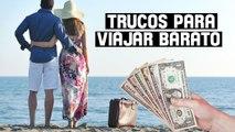 HASTA LUEGO Y BUEN VIAJE | TRUCOS PARA VIAJAR BARATO
